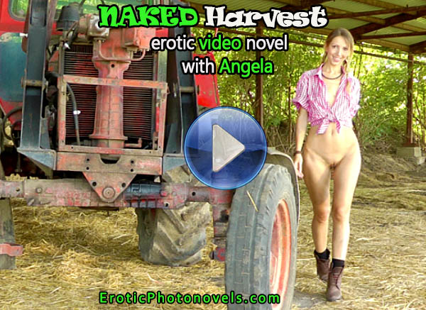 Naked Harvest - Erotic Video Novel with Angela